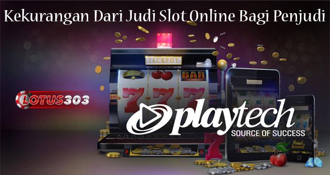 Kekurangan Dari Judi Slot Online Bagi Penjudi