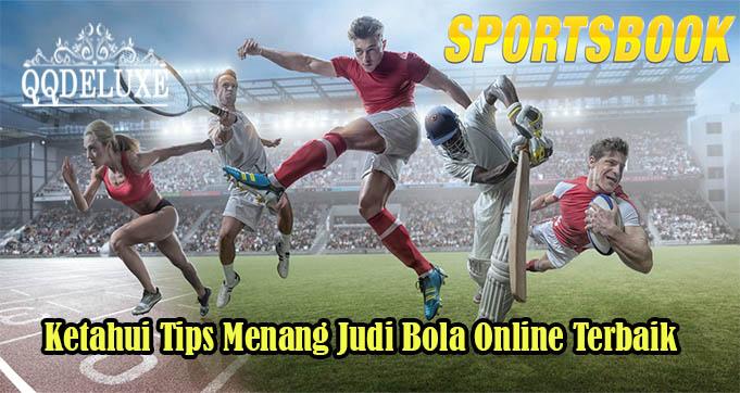 Ketahui Tips Menang Judi Bola Online Terbaik